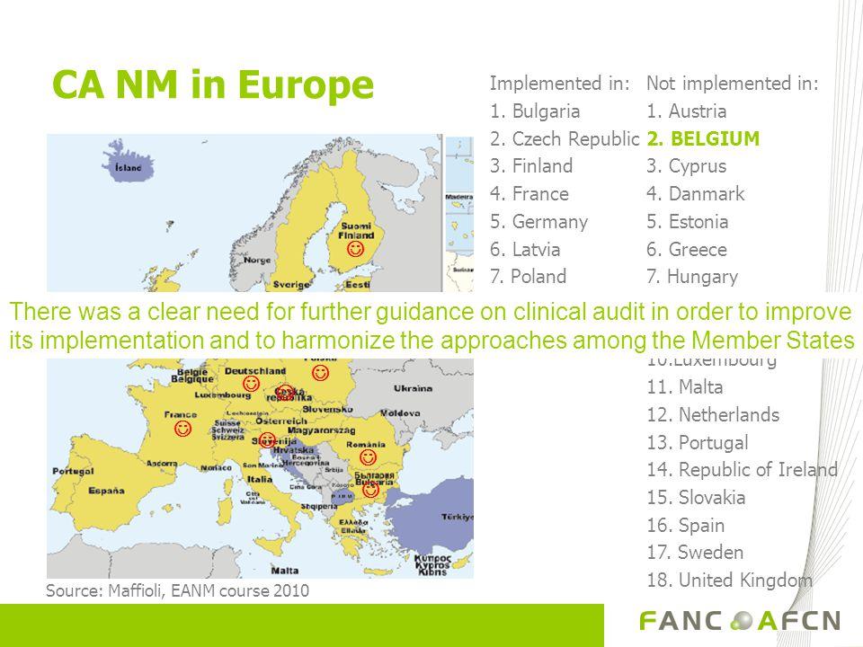 Not implemented in: 1. Austria 2. BELGIUM 3. Cyprus 4.