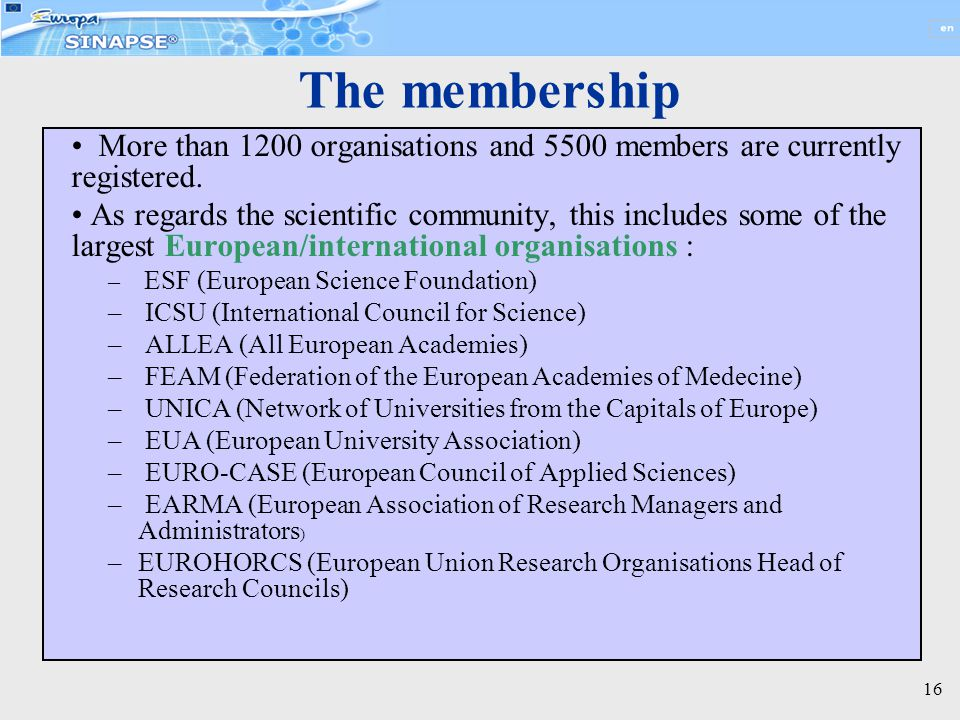 16 The membership More than 1200 organisations and 5500 members are currently registered.