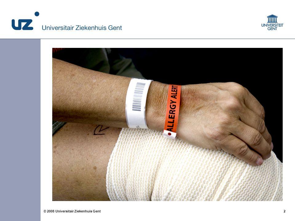 2 2© 2008 Universitair Ziekenhuis Gent