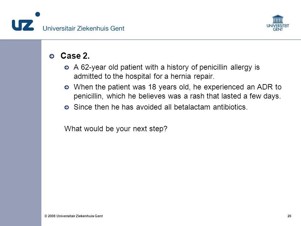 26 © 2008 Universitair Ziekenhuis Gent Case 2.