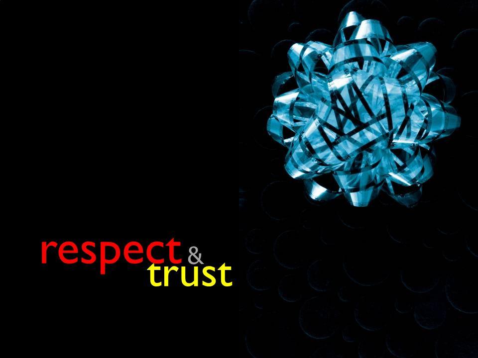 trust trust respect &
