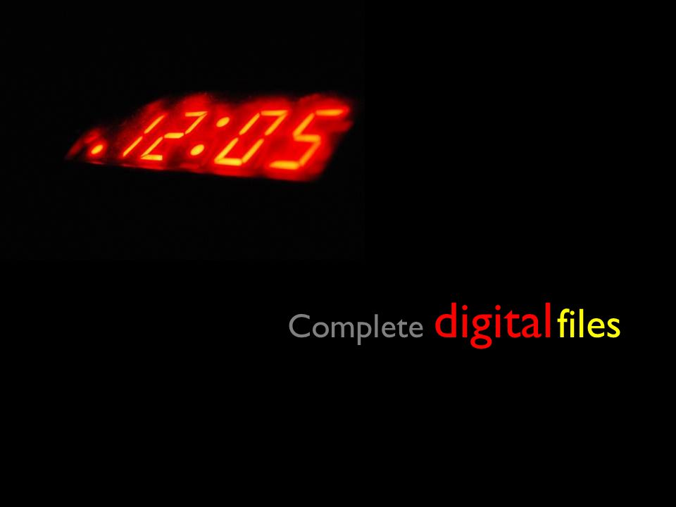 Complete digital Complete digital files