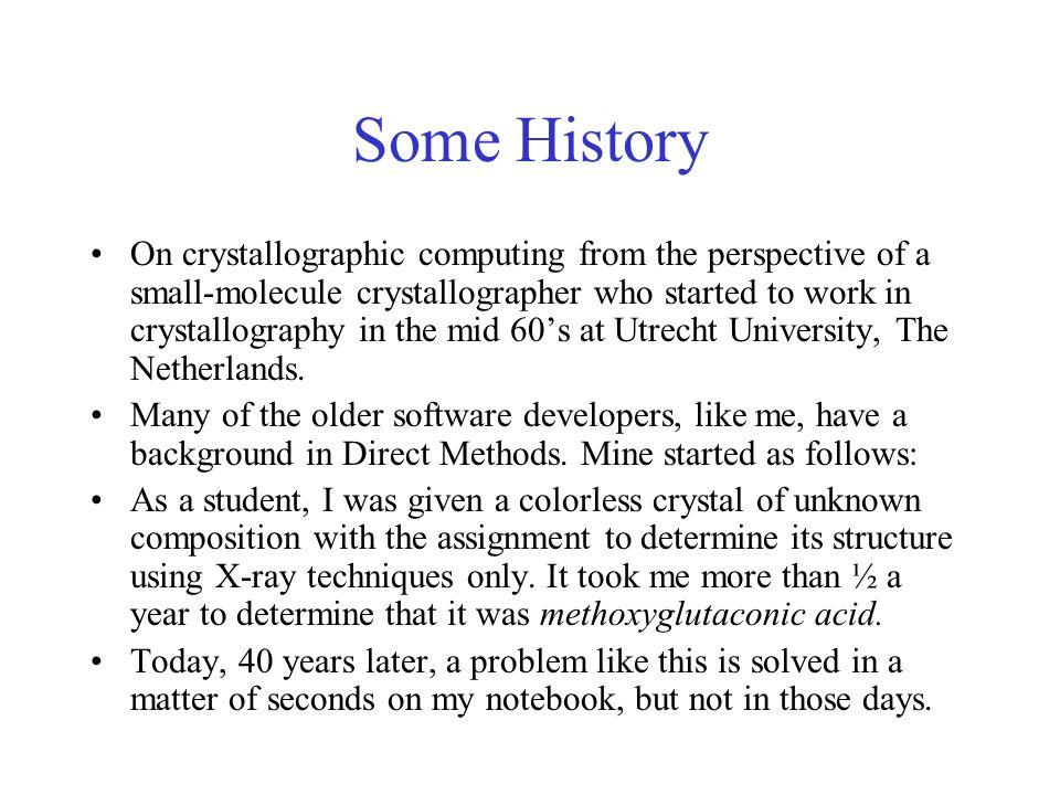 Hardware Platforms MS-Windows: Small-Molecule Crystallography Powder crystallography UNIX/LINUX/(OSX): Macro Crystallography (Small-Molecule Crystallography)