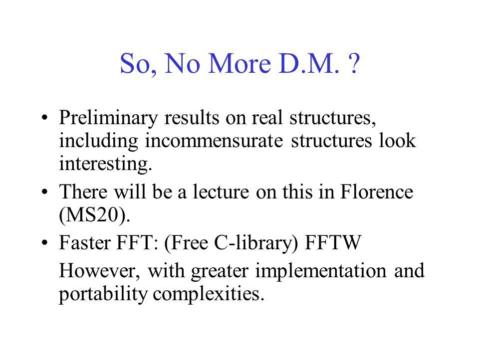 So, No More D.M.