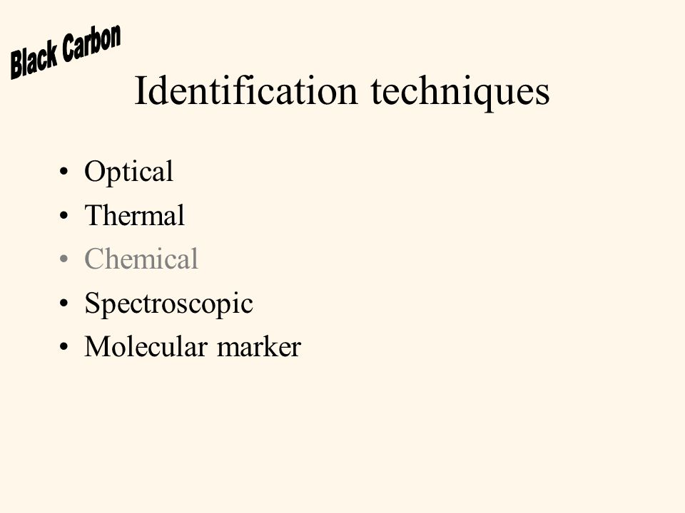 Identification techniques Optical ThermalThermal Chemical Spectroscopic Molecular marker