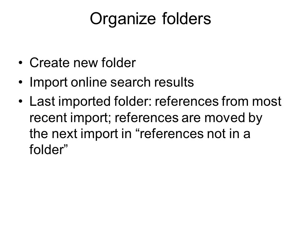 Organize folders Create new folder Import online search results Last imported folder: references from most recent import; references are moved by the