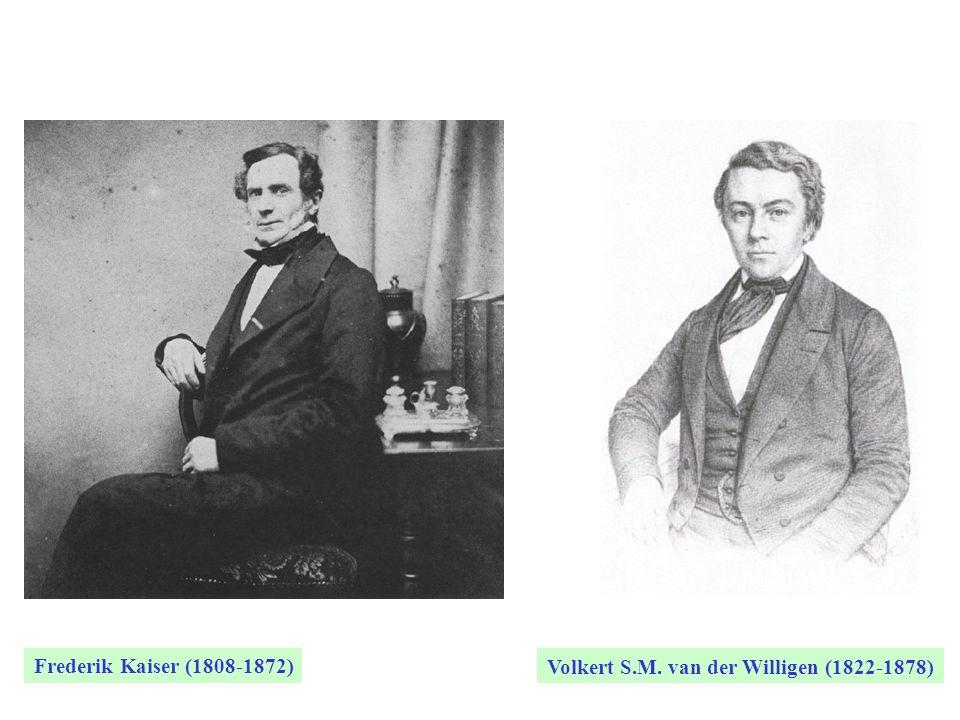 Frederik Kaiser (1808-1872) Volkert S.M. van der Willigen (1822-1878)