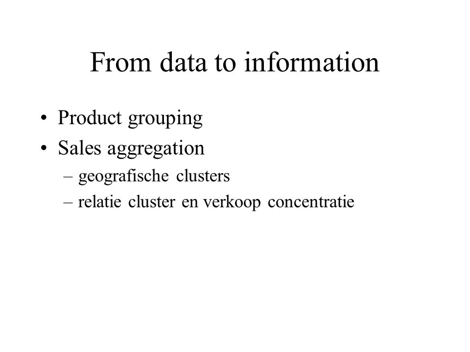 Data sources and encoding Sources Business planning documents Reports Logistic research Published information Encoding Product coding Geocoding