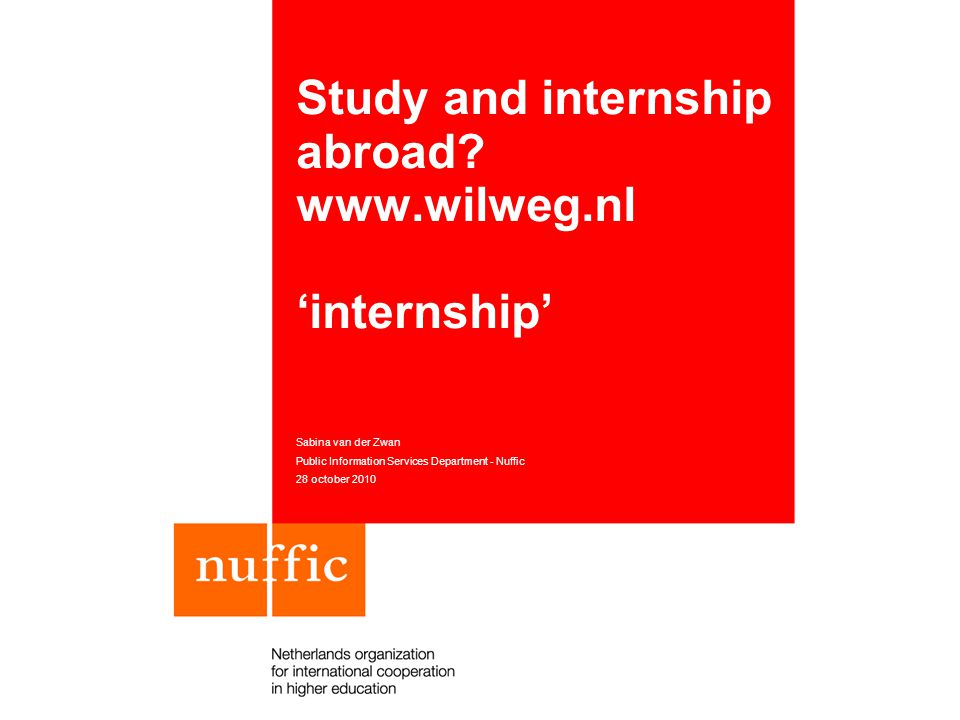 Study and internship abroad.