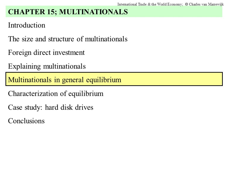 Introduction The size and structure of multinationals Foreign direct investment Explaining multinationals Multinationals in general equilibrium Charac