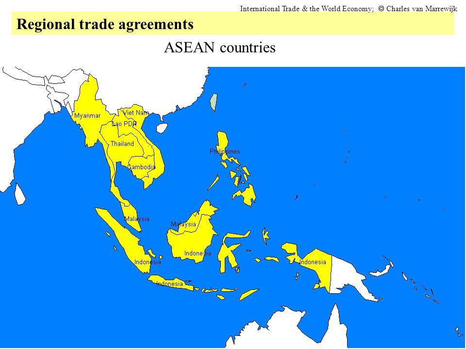 Regional trade agreements International Trade & the World Economy;  Charles van Marrewijk ASEAN countries
