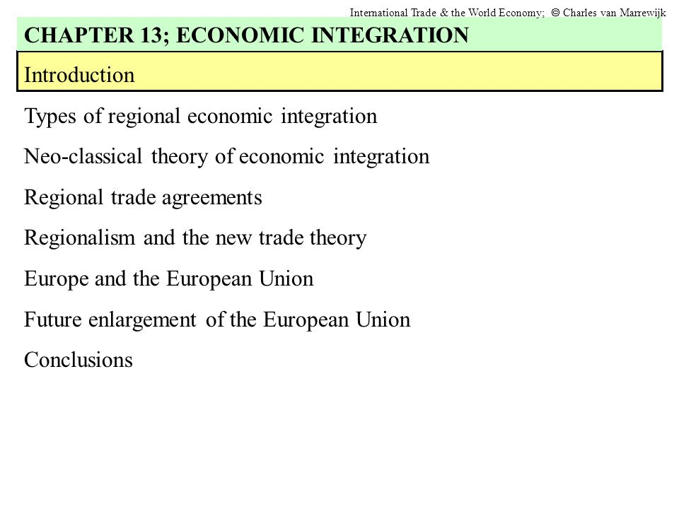 Introduction Types of regional economic integration Neo-classical theory of economic integration Regional trade agreements Regionalism and the new tra