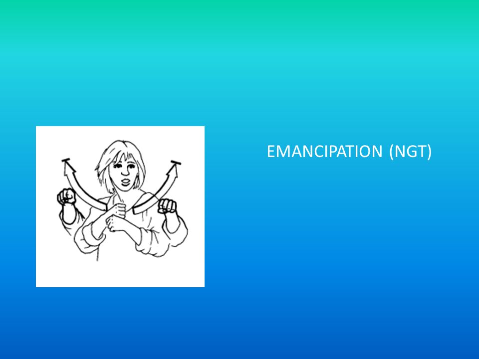 EMANCIPATION (NGT)