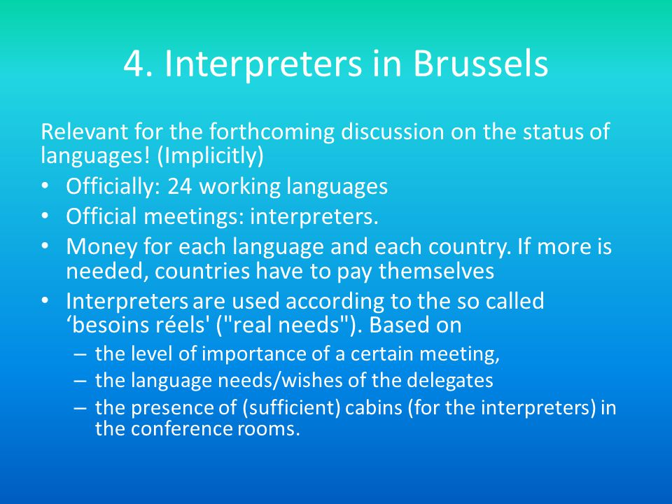 4. Interpreters in Brussels Relevant for the forthcoming discussion on the status of languages.