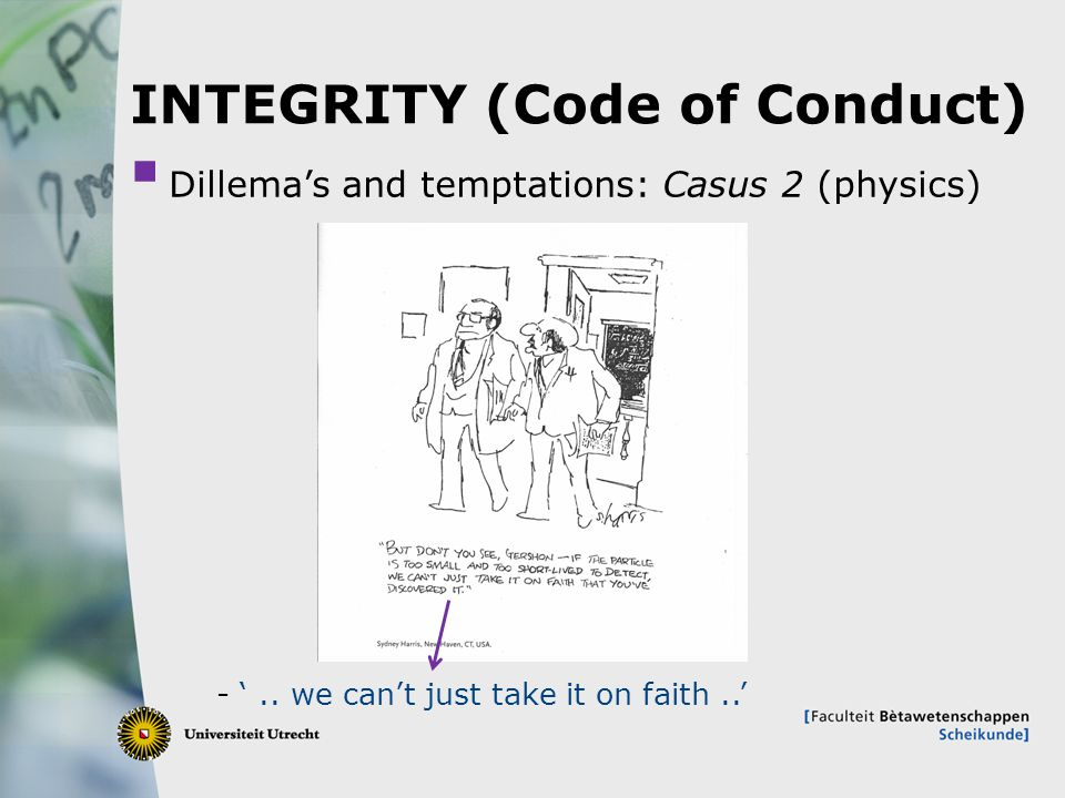 10 INTEGRITY (Code of Conduct)  Dillema's and temptations: Casus 2 (physics) - '..