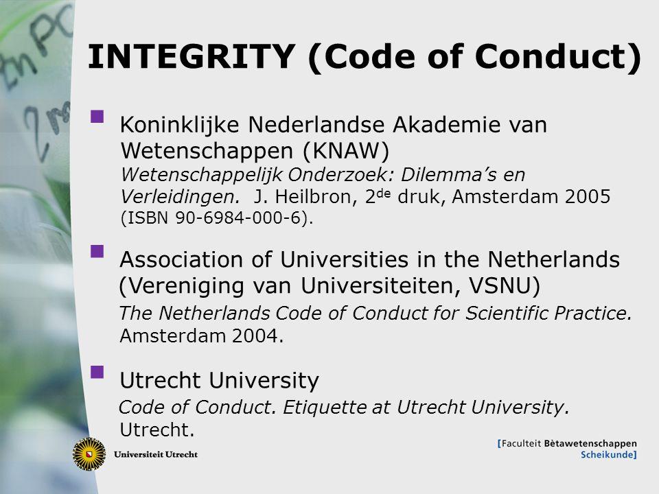 2 INTEGRITY (Code of Conduct)  Association of Universities in the Netherlands (Vereniging van Universiteiten, VSNU) The Netherlands Code of Conduct f