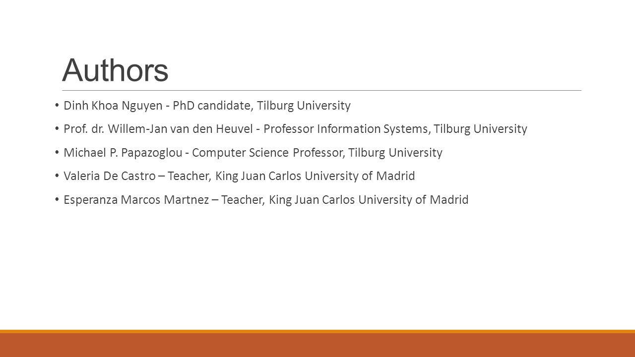 Authors Dinh Khoa Nguyen - PhD candidate, Tilburg University Prof. dr. Willem-Jan van den Heuvel - Professor Information Systems, Tilburg University M