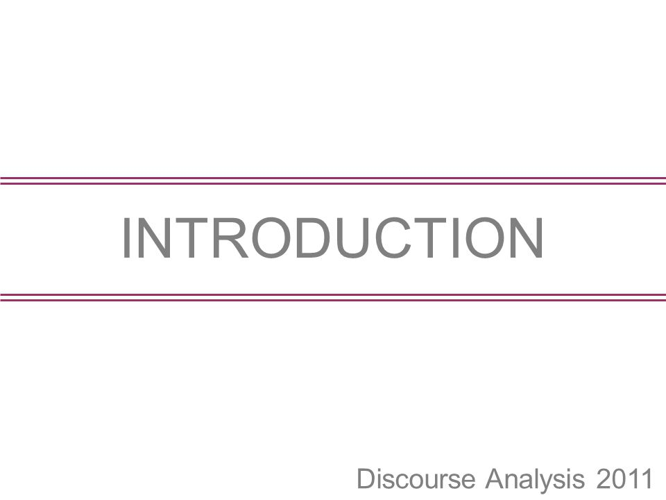 Discourse Analysis 2011 INTRODUCTION