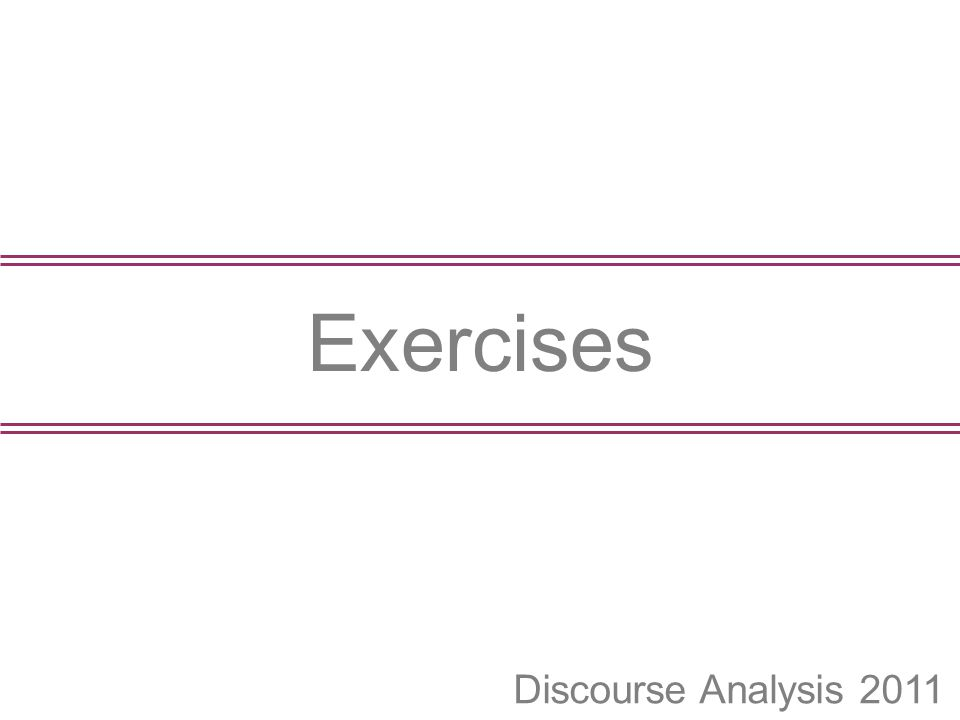 Discourse Analysis 2011 Exercises