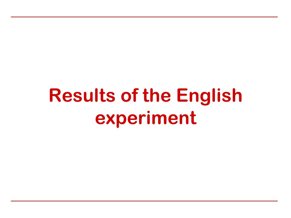Results of the English experiment
