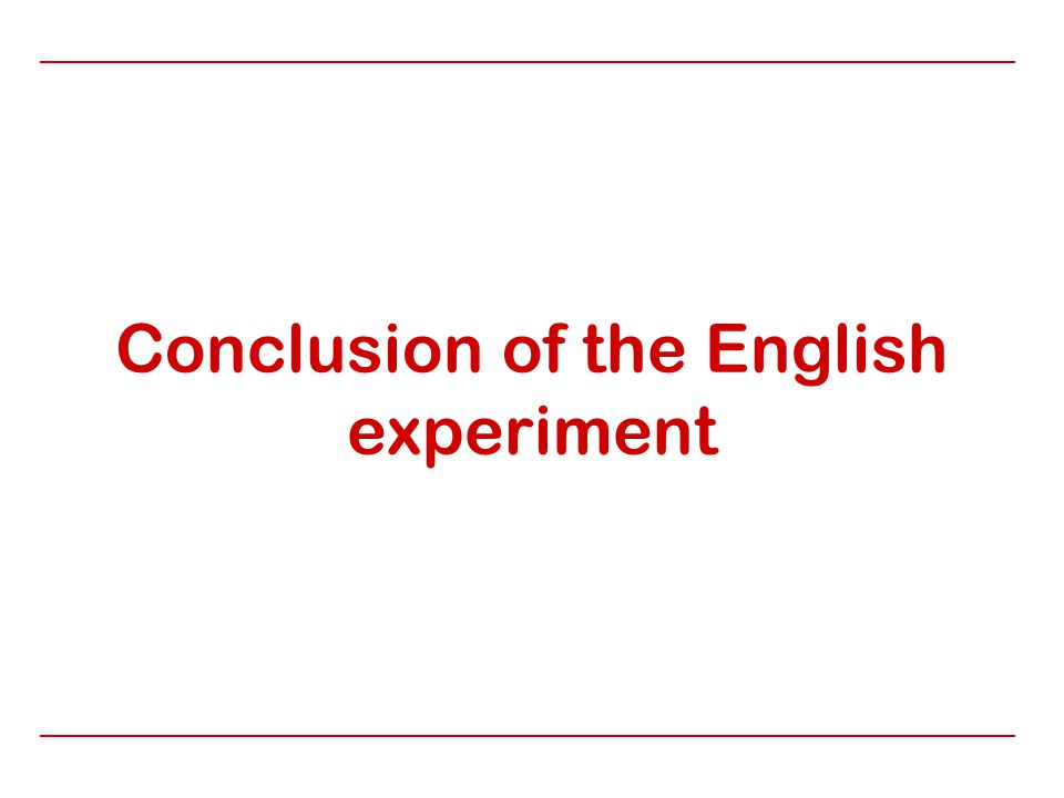 Conclusion of the English experiment
