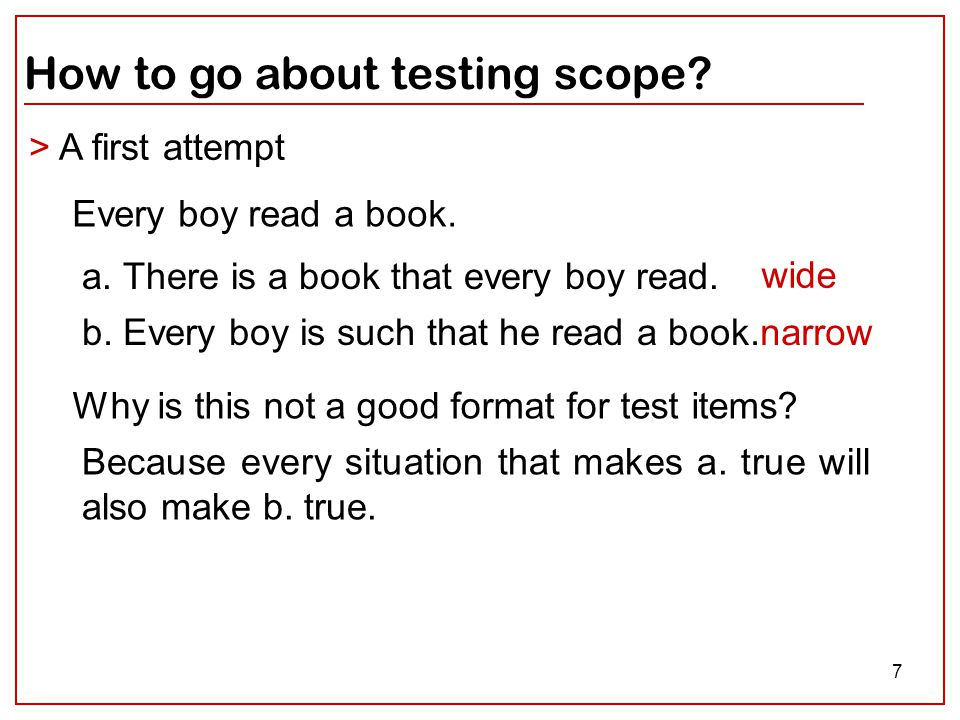 7 How to go about testing scope. > A first attempt Every boy read a book.