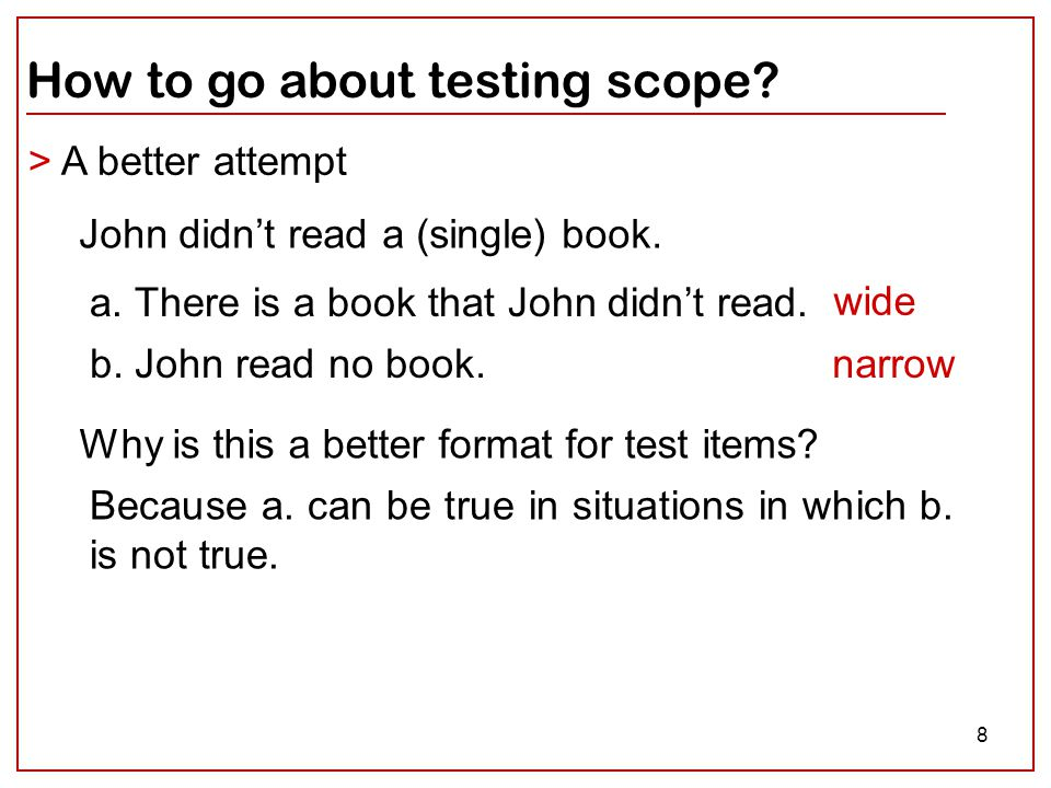 8 How to go about testing scope. > A better attempt John didn't read a (single) book.