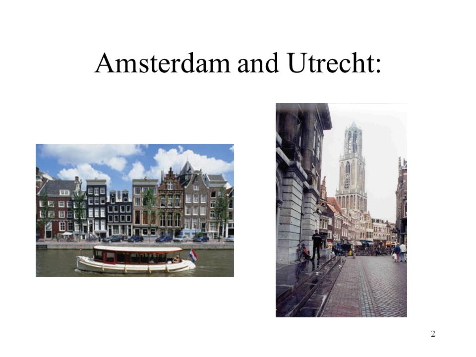 2 Amsterdam and Utrecht: