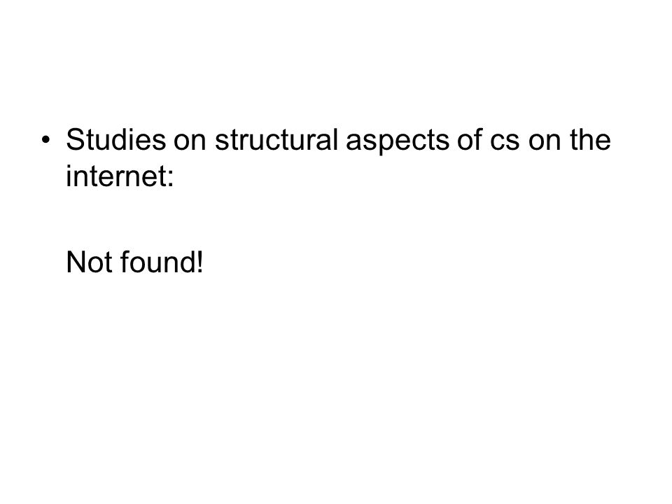 Studies on structural aspects of cs on the internet: Not found!