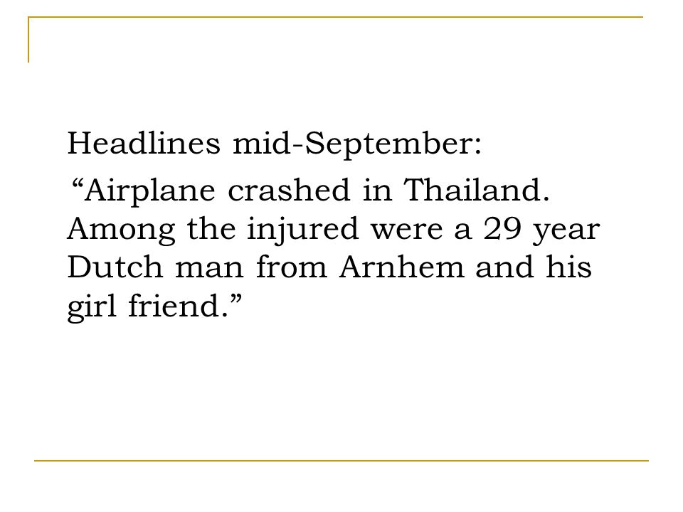 Headlines mid-September: Airplane crashed in Thailand.