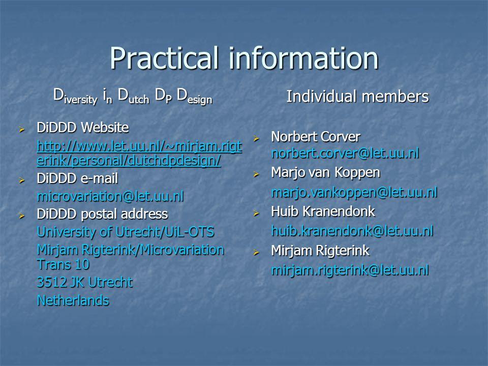 Practical information D iversity i n D utch D P D esign  DiDDD Website http://www.let.uu.nl/~mirjam.rigt erink/personal/dutchdpdesign/ http://www.let