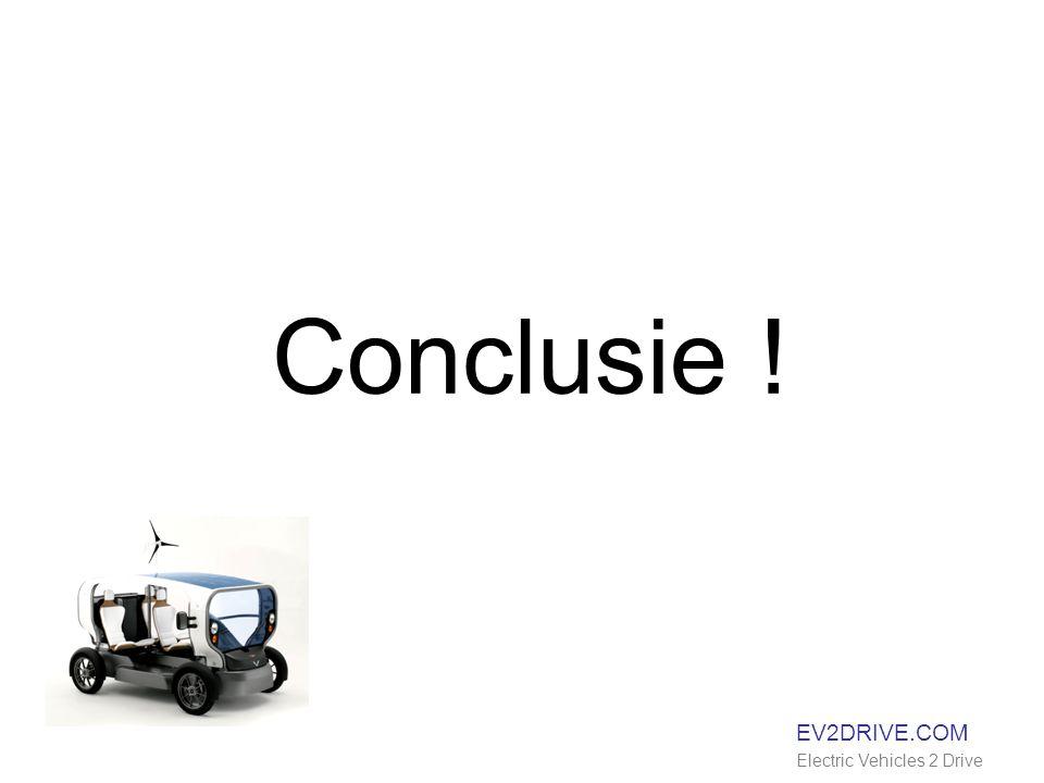 EV2DRIVE.COM Electric Vehicles 2 Drive Conclusie !