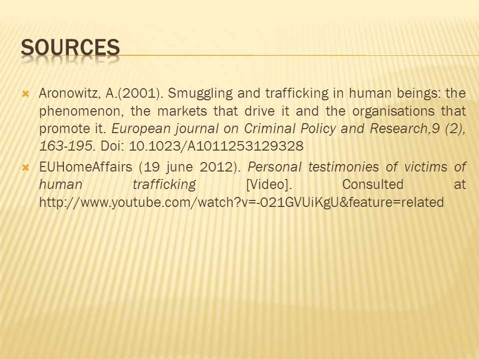  Aronowitz, A.(2001). Smuggling and trafficking in human beings: the phenomenon, the markets that drive it and the organisations that promote it. Eur
