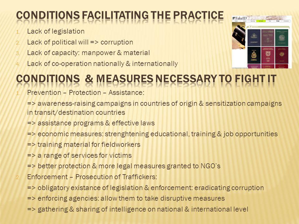 1. Lack of legislation 2. Lack of political will => corruption 3. Lack of capacity: manpower & material 4. Lack of co-operation nationally & internati