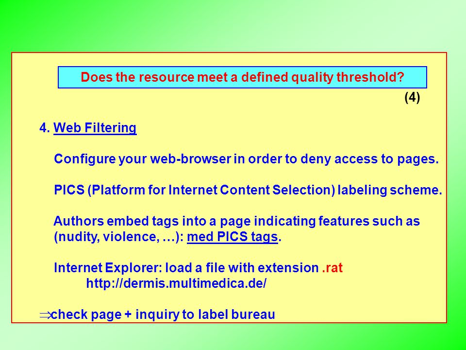 4. Web Filtering Configure your web-browser in order to deny access to pages. PICS (Platform for Internet Content Selection) labeling scheme. Authors