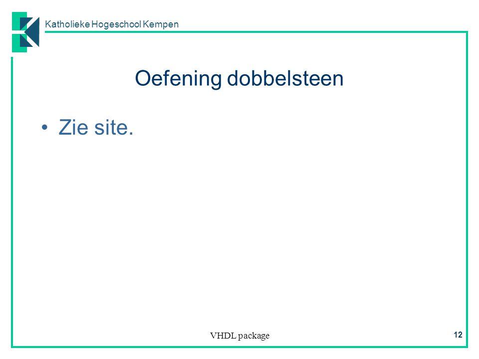 Katholieke Hogeschool Kempen VHDL package 12 Oefening dobbelsteen Zie site.