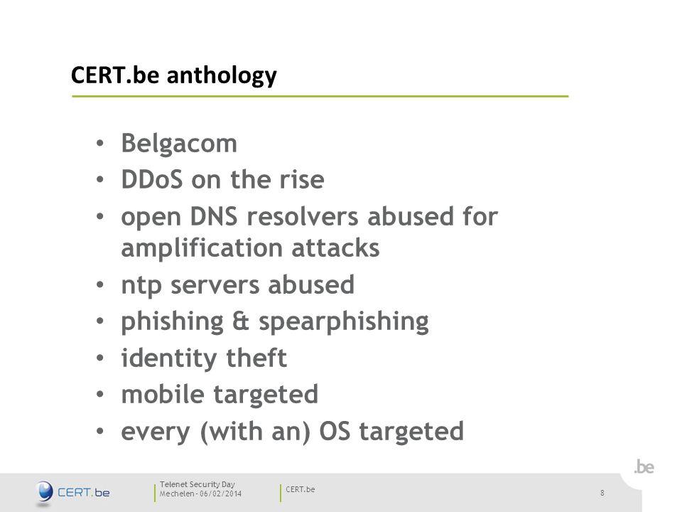 19 Mechelen - 06/02/2014 CERT.be Telenet Security Day 19 # Zombies 500.000 in 2013