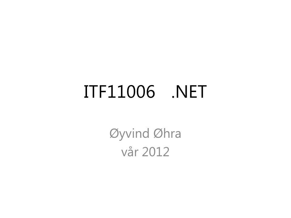 ITF11006.NET Øyvind Øhra vår 2012