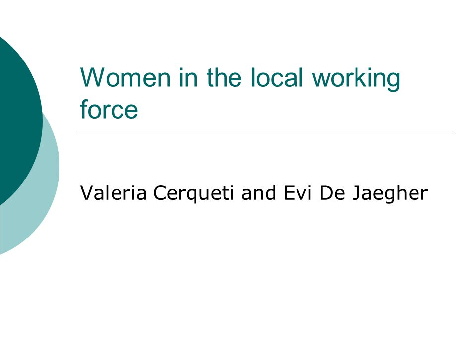 Women in the local working force Valeria Cerqueti and Evi De Jaegher