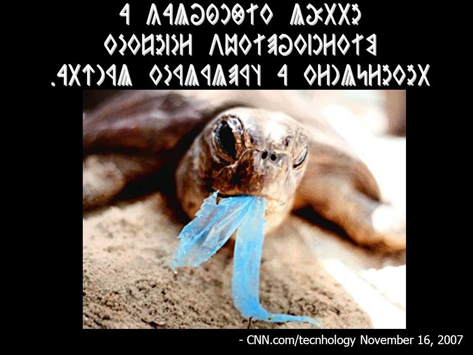 - CNN.com/tecnhology November 16, 2007