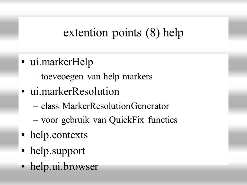 extention points (7) Gandalfs ui.exportWizards ui.importWizards ui.newWizards –extends org.eclipse.jface.wizard.Wizard –implement org.eclipse.ui.INewWizard –methode addPage() gebruiken om WizardPage toe te voegen.
