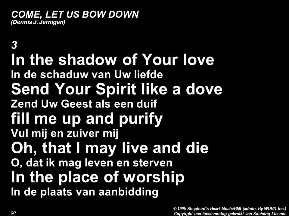 Copyright met toestemming gebruikt van Stichting Licentie © 1995 Shepherd's Heart Music/BMI (admin.