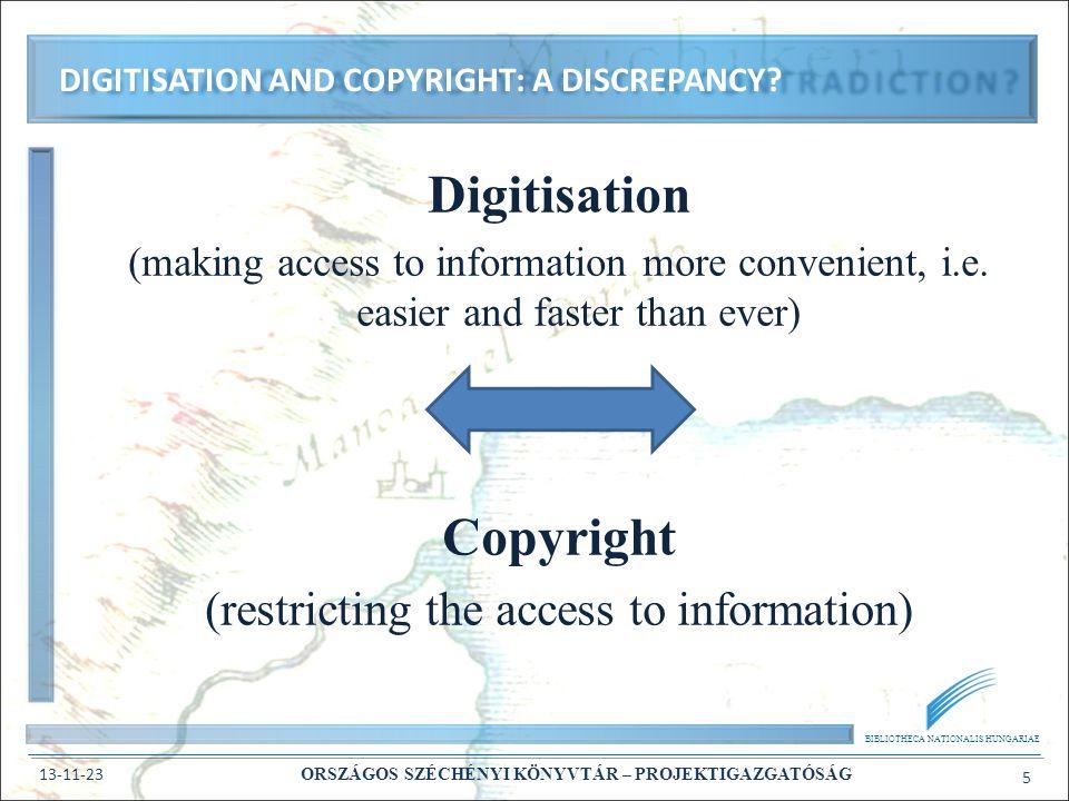BIBLIOTHECA NATIONALIS HUNGARIAE 13-11-23 ORSZÁGOS SZÉCHÉNYI KÖNYVTÁR – PROJEKTIGAZGATÓSÁG 5 Digitisation (making access to information more convenient, i.e.