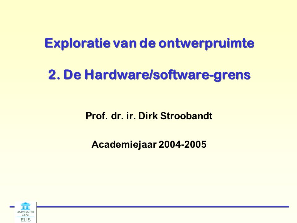 Dirk Stroobandt: Ontwerpmethodologie van Complexe Systemen 2004-2005 -52- Integer programming models Ingredients: 1.Cost function 2.Constraints Ingredients: 1.Cost function 2.Constraints Involving linear expressions of integer variables from a set X Def.: The problem of minimizing (1) subject to the constraints (2) is called an integer programming (IP) problem.