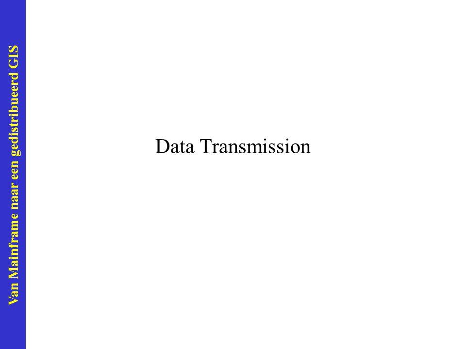 Van Mainframe naar een gedistribueerd GIS Data Transmission