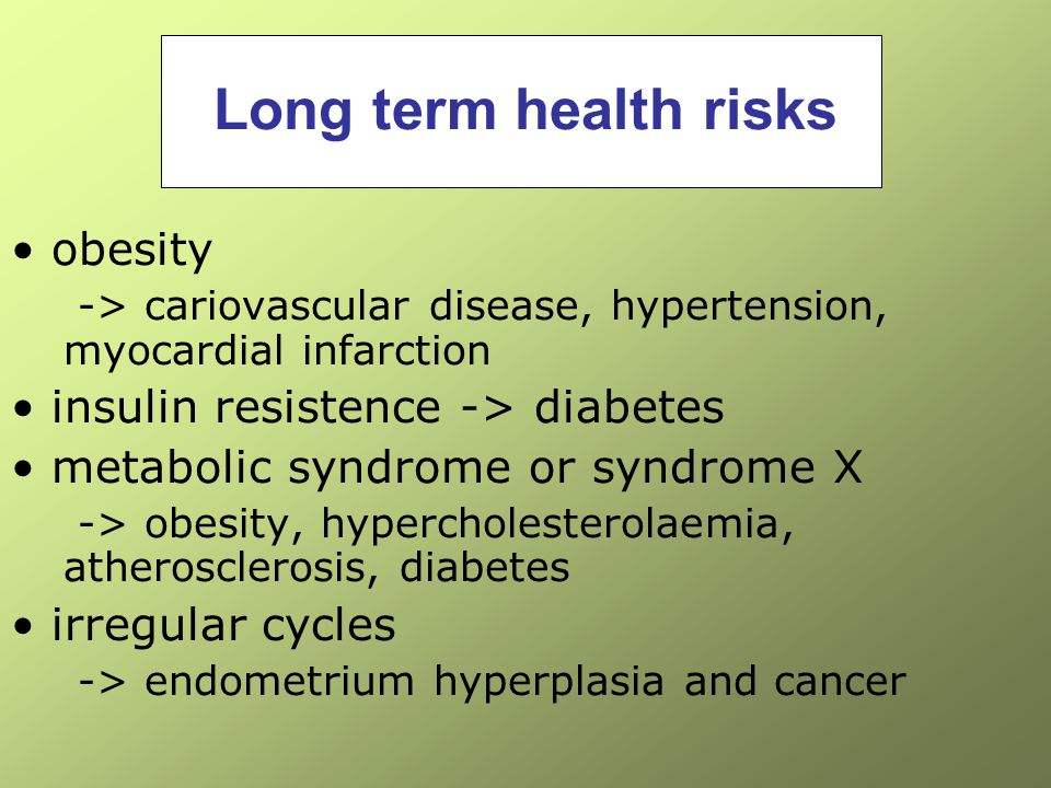 Long term health risks obesity -> cariovascular disease, hypertension, myocardial infarction insulin resistence -> diabetes metabolic syndrome or synd