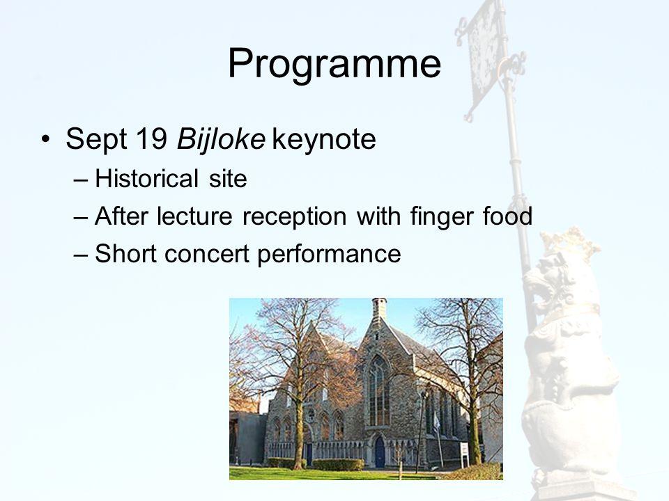 Programme Sept 19 Bijloke keynote –Historical site –After lecture reception with finger food –Short concert performance