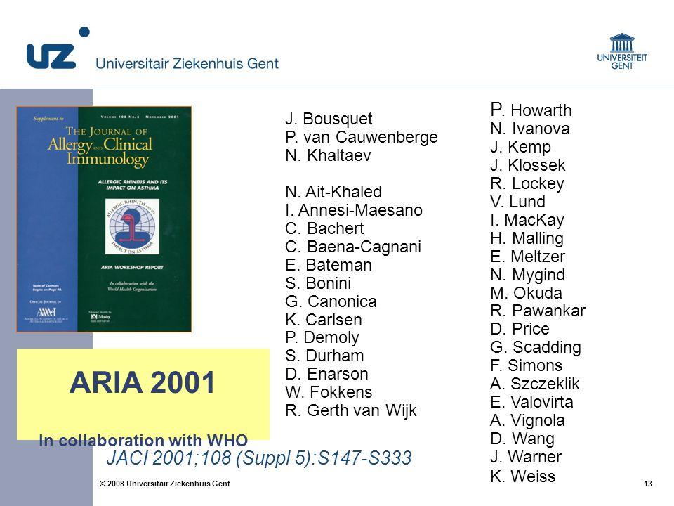 13 © 2008 Universitair Ziekenhuis Gent J. Bousquet P.