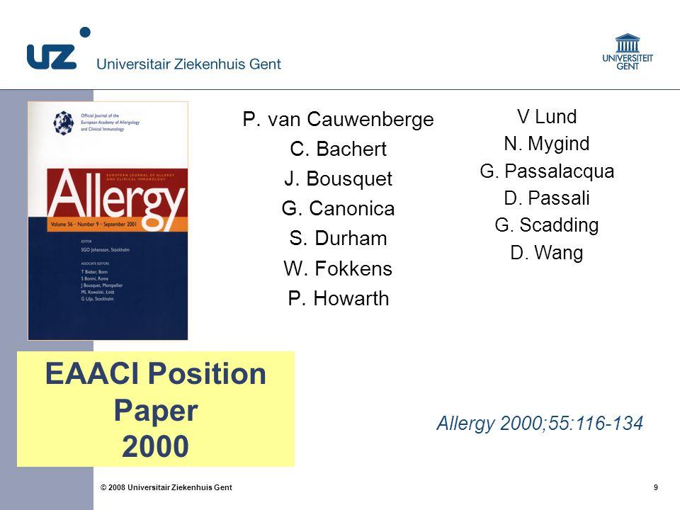 9 9© 2008 Universitair Ziekenhuis Gent P. van Cauwenberge C.
