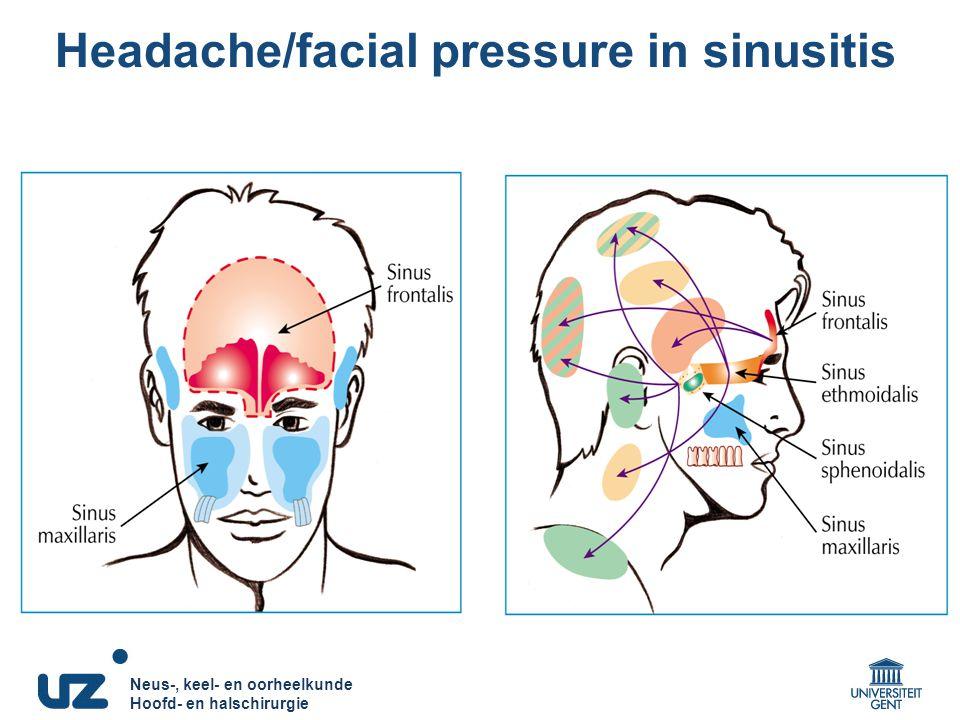 Neus-, keel- en oorheelkunde Hoofd- en halschirurgie Neus-, keel- en oorheelkunde Hoofd- en halschirurgie Headache/facial pressure in sinusitis